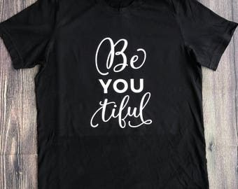 Be you tilful tee, Woman's shirt, mom shirt, You shirt, Tiful shirt, short sleeve shirt, inspirational tee, motivational shirt, Beautiful