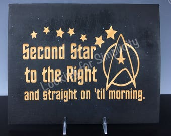 """Star Trek Inspired Canvas Sign with """"Second Star to the Right and Straight on Til Morning"""" Peter Pan Quote"""