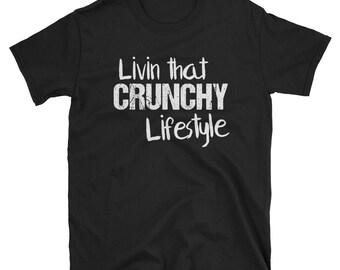 Crunchy Mama   Crunchy Mom   Livin that Crunchy Lifestyle Shirt