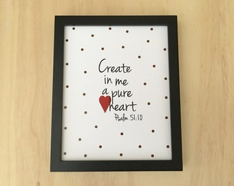 Christian wall art. Girls scripture art. Create in me a pure heart. Psalm 51:10. Printable Bible verse wall art. Christian printable. 8x10.