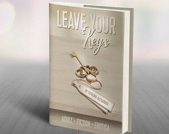 Leave Your Keys by Catalina Alexander Digital Instant Download Erotic E-book