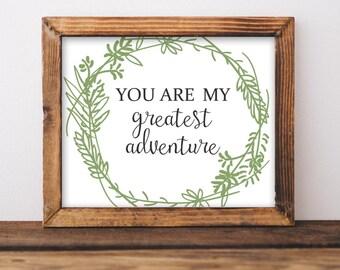 Nursery Printable Wall Art, You are my greatest adventure, Neutral Nursery decor, Nursery art, Baby Girl Baby Boy Nursery Print, love quote