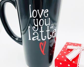 Love you a latte mug, coffee mug for your girlfriend, valentine
