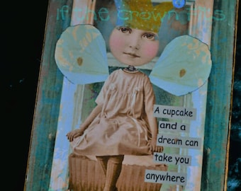 Wood Plaque of Digital Design/Cupcake and a Dream/Birthday/Collaged Girl on a Cupcake
