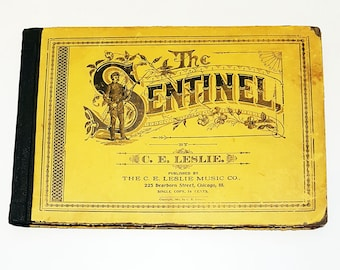 Antique 1885 'The Sentinel' Song Book By C.E. Leslie