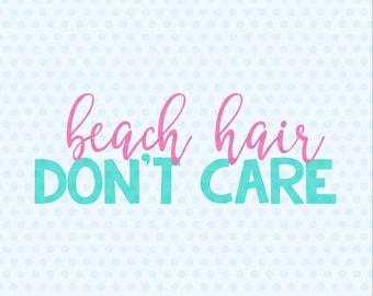 Beach Hair Donu0027t Care Svg, Beach Hair, Summer, Svg Files, Cutting Files,  Cricut, Silhouette