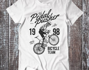 Pedal Pusher , Bicycle Tee , Bike T-shirt , Bikers Shirt