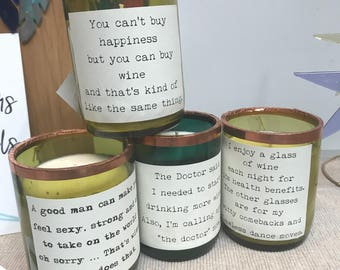 Wine, Wax and Wisdom soy candles, wine quotes, quotes, recycled, soy candle, hand poured candle, wine bottle, friendship, humor, wine candle