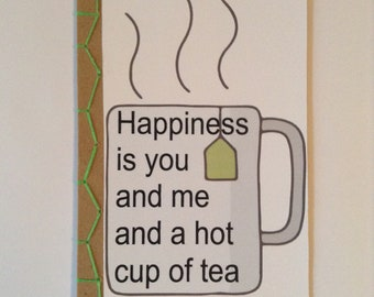 Happiness Is You And Me And A Hot Cup Of Tea Quote Encouraging Greeting Card Hand Made Japanese Hand Bound Unique