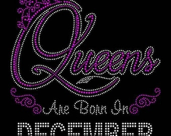 """Queens are born in December (9.25x9"""") Rhinestone Bling on Black Shirt. Available in all Months - Contact for shirt color change January May"""