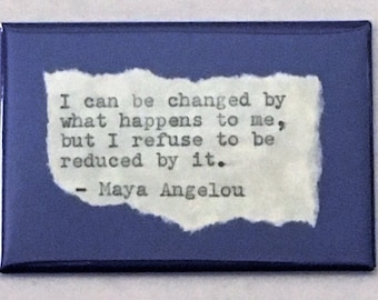 """Inspirational Fridge Magnet: Maya Angelou quote. Literary, Motivational Quotes.  Hand Typed, Hand made 2""""x3"""" Fridge Magnet"""