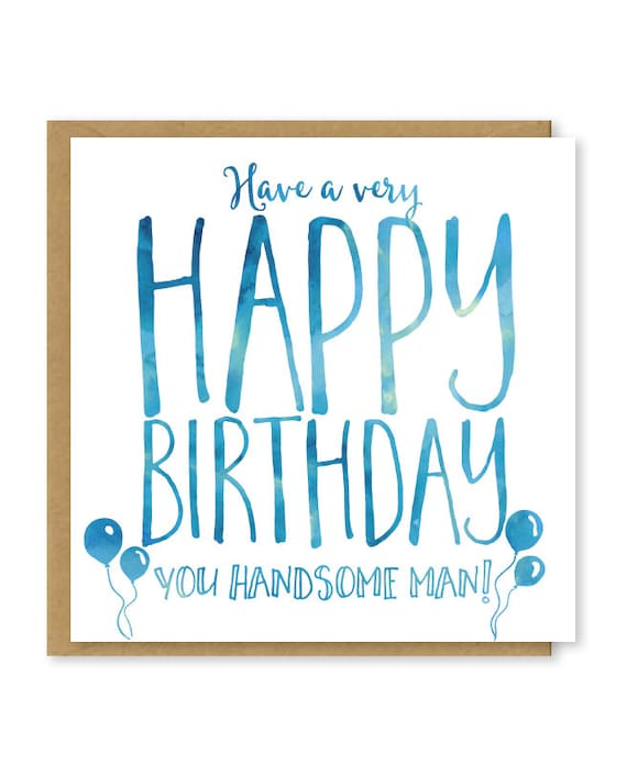 Happy Birthday Handsome Man Modern Birthday Card For Him