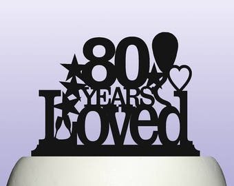 Acrylic 80th Birthday Years Loved Theme Cake Topper Decoration