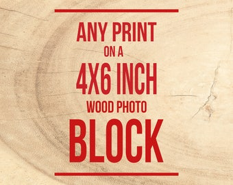 Wood Mounted Prints, Photograph on Blocks, Ready to Hang, Wall Art - Birch Wood, Hand mounted Photography, Personalized Decor, Photo Block