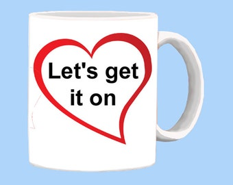 Lets get it on Coffee Mug