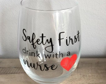 Safety first drink with a nurse decal