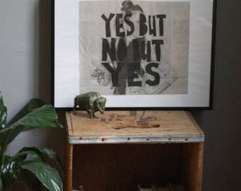 """FRAMED block print, """"Yes But No But Yes"""""""