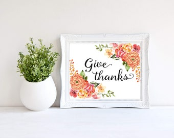 Downloadable print, Floral print, Give thanks floral wall art, flower print, flowers, pretty print, Instant download, Wall decor
