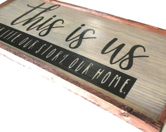 This is us.  Our life our story our home.  Ready to ship wooden farmhouse style sign.  This is us.  Housewarming wedding gift.