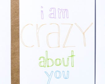 I Am Crazy About You Greeting Card