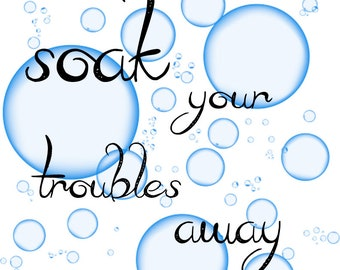 Soak your troubles away Wall Art