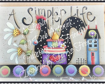 A Simpler Life - Painted by Deb Antonick, Painting With Friends E Pattern