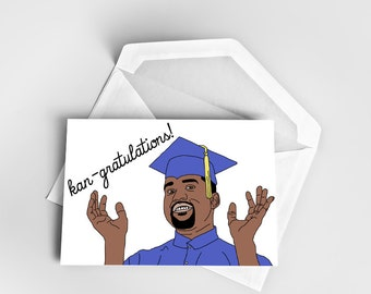 Graduation Greeting Card, Kanye West Congratulations Card, Kanye Graduation Card, Greeting Card Graduation, Pun Graduation Card Kanye West
