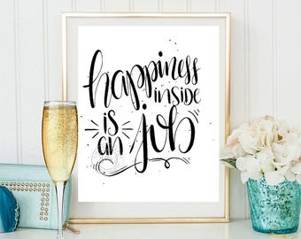 HAPPINESS is a INSIDE JOB. Printable Wall Art,Printable Art,Motivational Print,Motivation,Wall Decor,8 x 10, 11 x 17,Instant Download