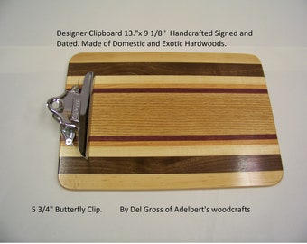 "Designer Clipboard 13""x 9 1/8''  Handcrafted Signed and Dated. Made of Domestic and Exotic Hardwoods. 5 3/4"" Butterfly Clip."