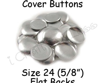 100 Cover Buttons / Fabric Covered Buttons - Size 24 (5/8 inch - 15mm) - Flat Backs - SEE COUPON
