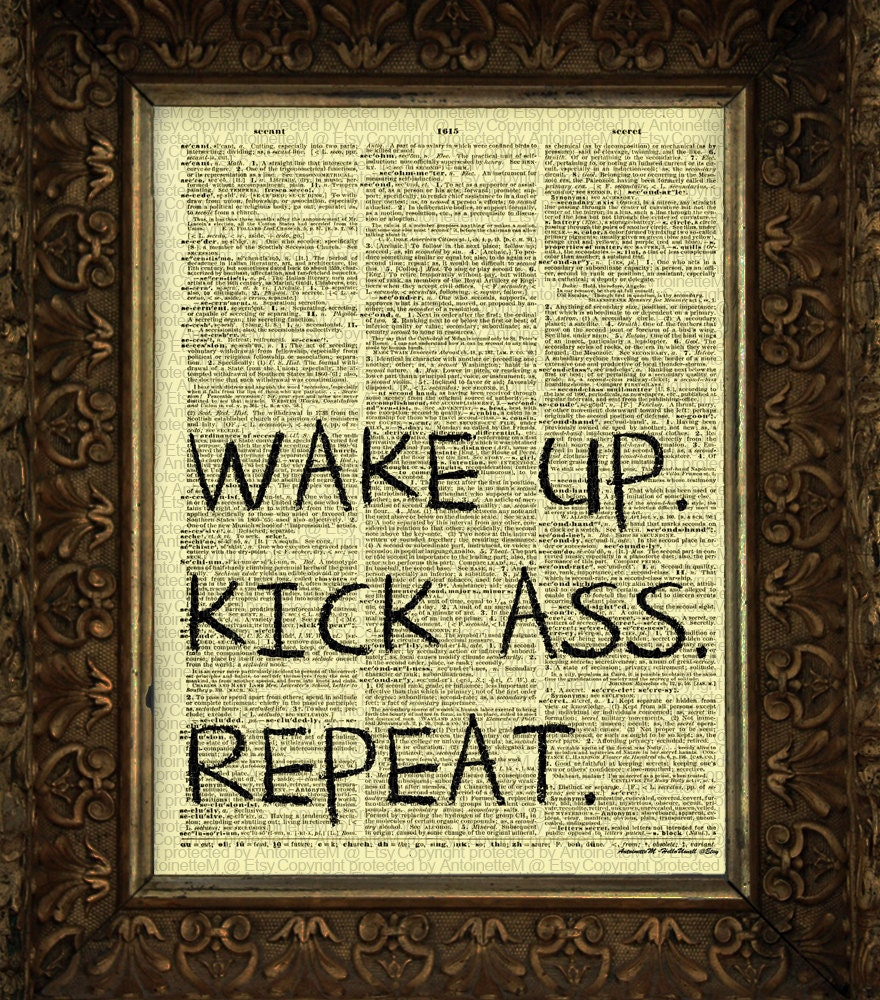 Wake up Kick Ass on Antique Dictionary Page art print Wall
