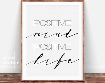 Positive Life Print, Gift For Woman, Positive Mind Home Decor, Positive Vibes Wall Art, Typography Wall Decor, Motivational Poster Quote