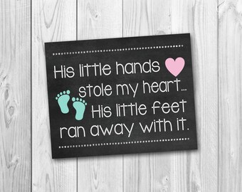 Chalkboard sign, His little hands stole my heart, Valentine's gift for Mom, nursery print, mother's day gift