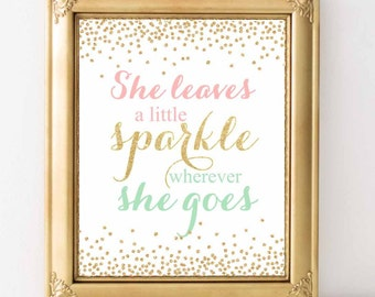 She Leaves A Little Sparkle Wherever she goes,  Pink, Mint and Gold glitter, Baby nursery wall art,8x10, Birthday Decorations, Digital File.