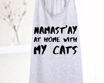 Namast'ay At Home With My Cats - FUNNY YOGA TANK - Namaste Yoga Tank - Namaste Shirt - Namaste Tank - Yoga Top - Yoga Clothes - Funny Yoga