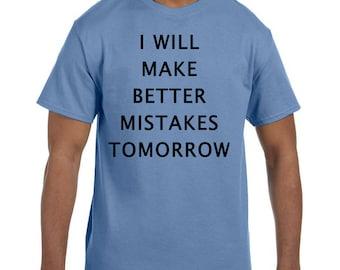 Funny Humor Tshirt I Will Make Better Mistakes Tomorrow model xx50047mxx
