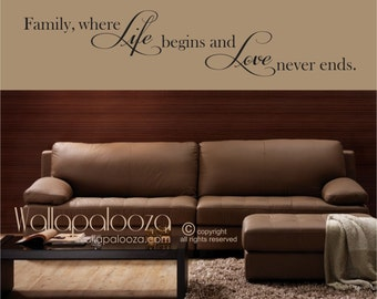 Family Where life begins and love never ends - Family Wall Decal - Love wall decal - Family room wall decal - Family wall decor - wall decal