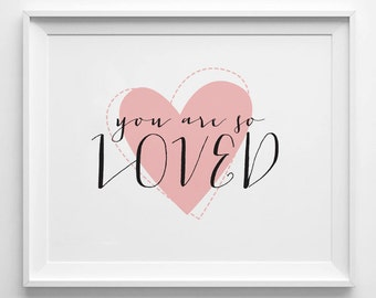 You Are So Loved - Instant Download - 8x10 - 11x14 - Printable art - Pink -  Heart - Nursery Art - Children's Room Decor - Home Decor