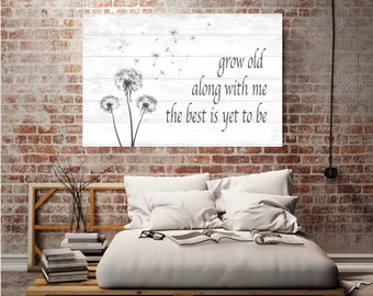 Grow Old Along With Me The Best is Yet to Be, Printable Wall Art, Modern Wall Decor, Grow Old With Me, Art Print, Bedroom Decor, Wall Art