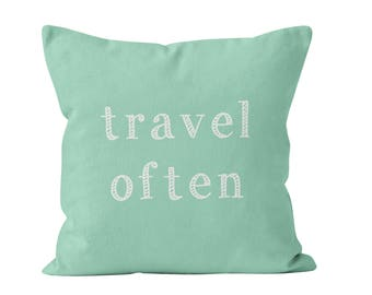 45 colors Travel Often Pillow Cover, Mint Green Travel Decor, traveller gift, 18x18 22x22 pillow cover, eat well travel often quote decor