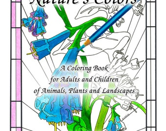 "Adult Coloring Book - ""Nature's Colors"""