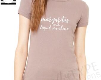 Margaritas Are Like Liquid Sunshine: T Shirt