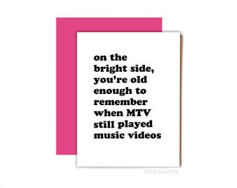 MTV Card, Funny Birthday Card, Friend Card, Age Joke, Pop Culture, Music Videos, 80s