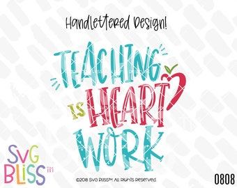 Teacher SVG DXF Cut File, Teaching is Heart Work, Handlettered Original, Teach, Teacher Appreciation, Cricut & Silhouette Compatible File