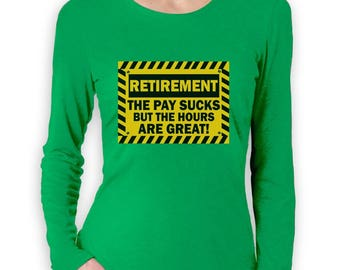 Funny Retirement Gift Idea - Retired Women Long Sleeve T-Shirt