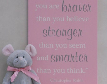 Always remember you are braver than you believe stronger than you seem and smarter than you think | Pink Baby Girl Nursery Wall Decor Sign