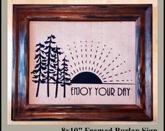 Framed Burlap Sign - Enjoy Your Day