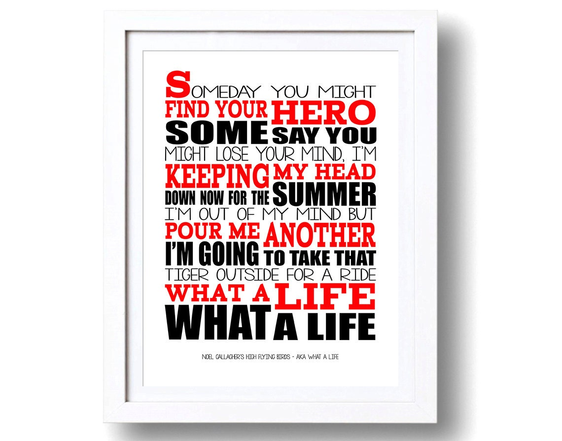 Song Lyrics Noel Gallagher AKA What A Life Print Only