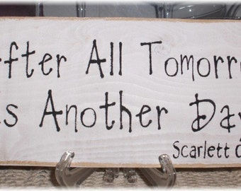 Primitive Sign After All Tomorrow Is Another Day White Wood Fence Board