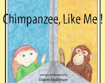 Chimpanzee, Like Me